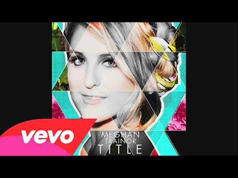 Meghan Trainor – Close Your Eyes