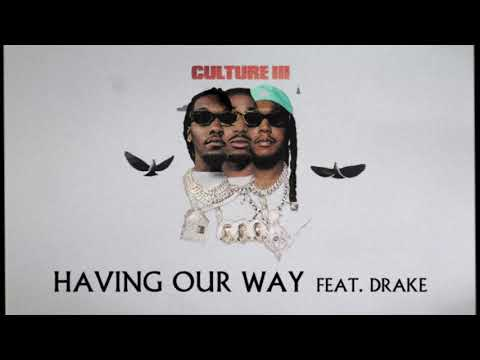 Migos Feat. Drake – Having Our Way (Official Audio)