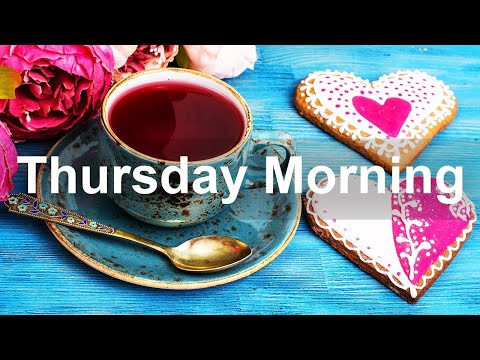 Thursday Morning Jazz – Happy Sweet Jazz and Positive Good Mood Morning Music to Chill Out