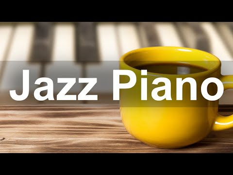 Relax Jazz Piano Music – Coffee Shop Jazz Cafe Instrumental Music for Work, Study, Office