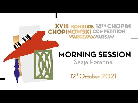 The 18th International Fryderyk Chopin Piano Competition (second round), session 1, 12.10.2021